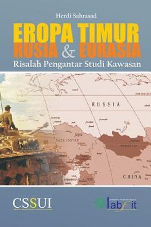 Eropa Timur, Rusia Dan Eurasia af Herdi Sahrasad