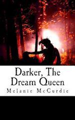 Darker, the Dream Queen af Melanie McCurdie