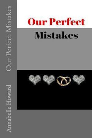 Bog, paperback Our Perfect Mistakes af Annabelle Howard