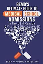 Bemo's Ultimate Guide to Medical School Admissions in the U.S. and Canada
