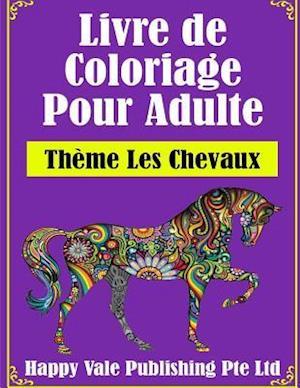 Livre de Coloriage Pour Adulte af Happy Vale Publishing Pte Ltd