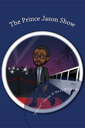 The Prince Jason Show af Jason O. Williams