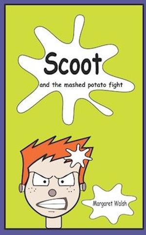 Bog, paperback Scoot and the Mashed Potato Fight af Margaret Walsh