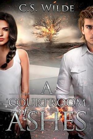 A Courtroom of Ashes af C. S. Wilde