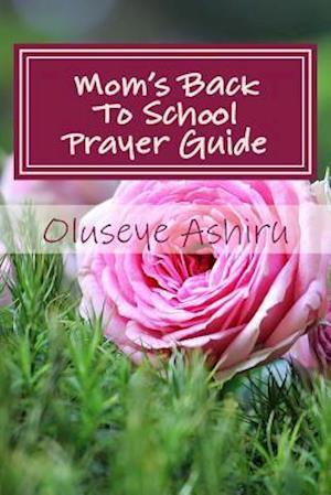 Bog, paperback Mom's Back to School Prayer Guide af Oluseye Ashiru