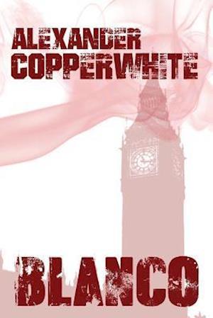 Blanco - Asesinato En Londres af Alexander Copperwhite