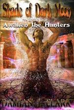 Awaken the Hunters af Damian J. Clark