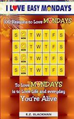I Love Easy Mondays af E. Z. Blackman