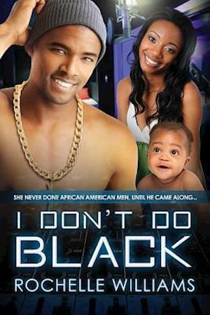 I Don't Do Black af Rochelle Williams