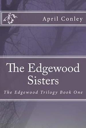 The Edgewood Sisters af April Conley