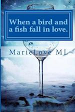 When a Bird and a Fish Fall in Love