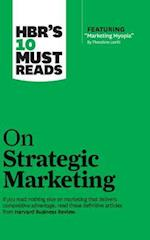 HBR's 10 Must Reads on Strategic Marketing (HBR's 10 Must Reads)