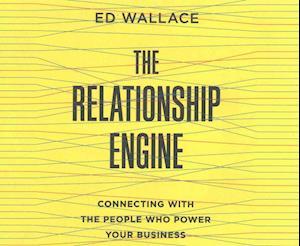 The Relationship Engine af Ed Wallace