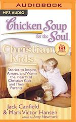 Chicken Soup for the Soul Christian Kids (CHICKEN SOUP FOR THE SOUL)
