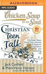 Chicken Soup for the Soul Christian Teen Talk (CHICKEN SOUP FOR THE SOUL)