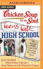 Chicken Soup for the Soul - Teens Talk High School (CHICKEN SOUP FOR THE SOUL)
