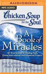 Chicken Soup for the Soul A Book of Miracles (CHICKEN SOUP FOR THE SOUL)