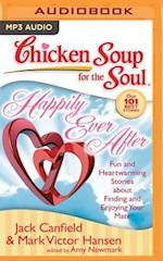 Chicken Soup for the Soul Happily Ever After (CHICKEN SOUP FOR THE SOUL)