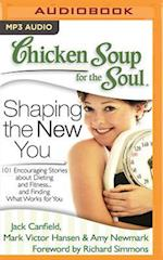Chicken Soup for the Soul - Shaping the New You (CHICKEN SOUP FOR THE SOUL)