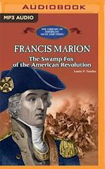 Francis Marion (The Library of American Lives and Times)