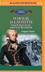 Marquis De Lafayette (The Library of American Lives and Times)