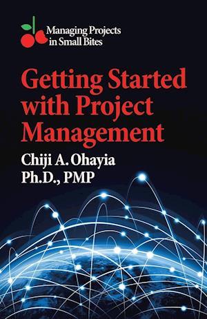 Bog, paperback Getting Started with Project Management af Ph. D. Pmp Ohayia