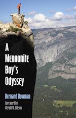 A Mennonite Boy's Odyssey af Bernard Bowman