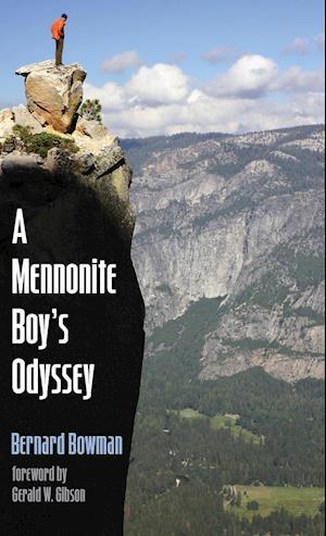 Bog, hardback A Mennonite Boy's Odyssey af Bernard Bowman