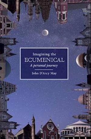 Bog, hardback Imagining the Ecumenical af John D'Arcy May