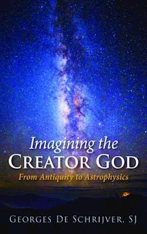 Bog, hardback Imagining the Creator God af Georges S. J. De Schrijver