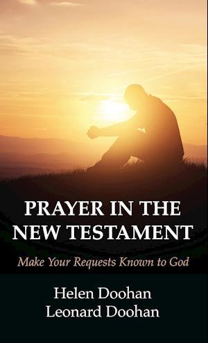 Bog, hardback Prayer in the New Testament af Leonard Doohan, Helen Doohan