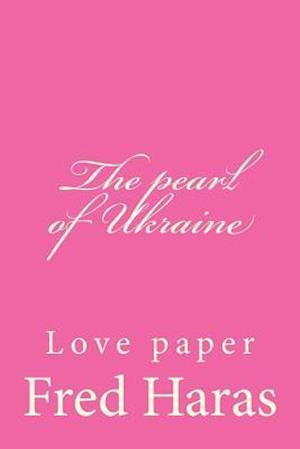 The Pearl of Ukraine af Fred Haras