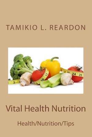 Vital Health Nutrition af Tamikio L. Reardon