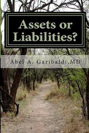 Bog, paperback Assets or Liabilities? af Dr Abel a. Garibaldi MD