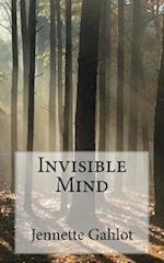 Invisible Mind af Jennette Gahlot