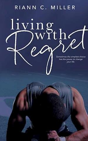 Living with Regret af Riann C. Miller