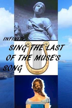 Bog, paperback Infinity, Sing the Last of the Muse's Song af Costas Komborozos
