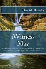 Iwitness May af David Dendy
