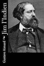 Jim L'Indien af Gustave Aimard, J. -B D'Auriac
