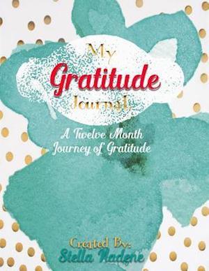 My Journal of Gratitude af Stella Nadene