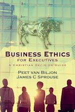 Business Ethics for Executives