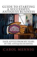 Guide to Starting a Successful Antiques Business af Carol Mennig