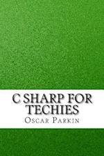 C Sharp for Techies af Oscar Parkin