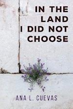 In the Land I Did Not Choose