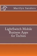 Lightswitch Mobile Business Apps for Techies af Marilyn Sanders