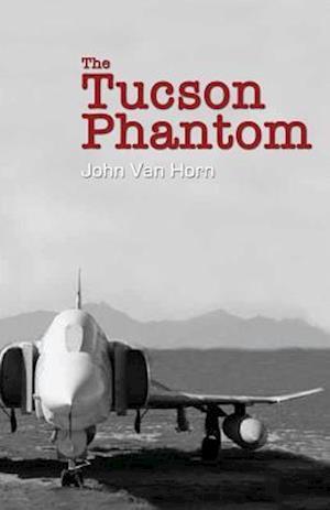The Tucson Phantom af John Van Horn