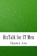 BizTalk for It Men af Shawn Lee
