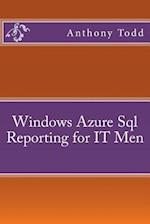 Windows Azure SQL Reporting for It Men af Anthony Todd