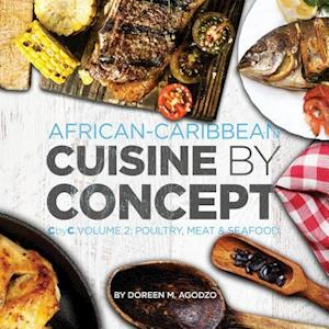 African-Caribbean Cuisine by Concept Volume 2 af Doreen M. Agodzo