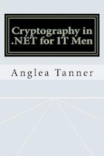 Cryptography in .Net for It Men af Anglea Tanner